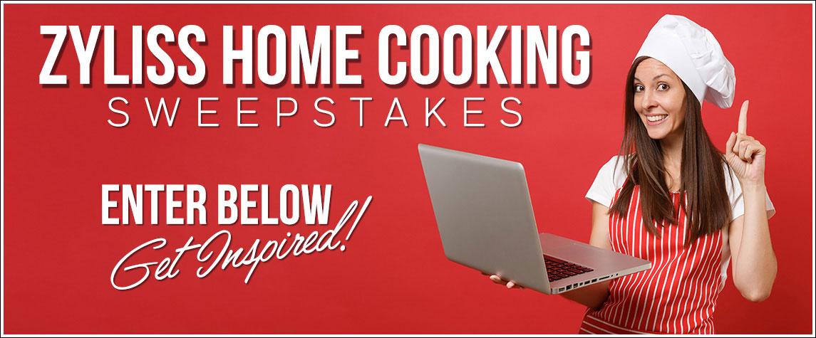 Zyliss usa sweepstakes - home cooking inspiration contest